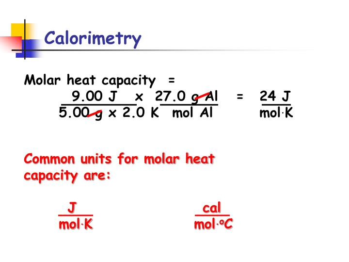 Common units for molar heat capacity are: