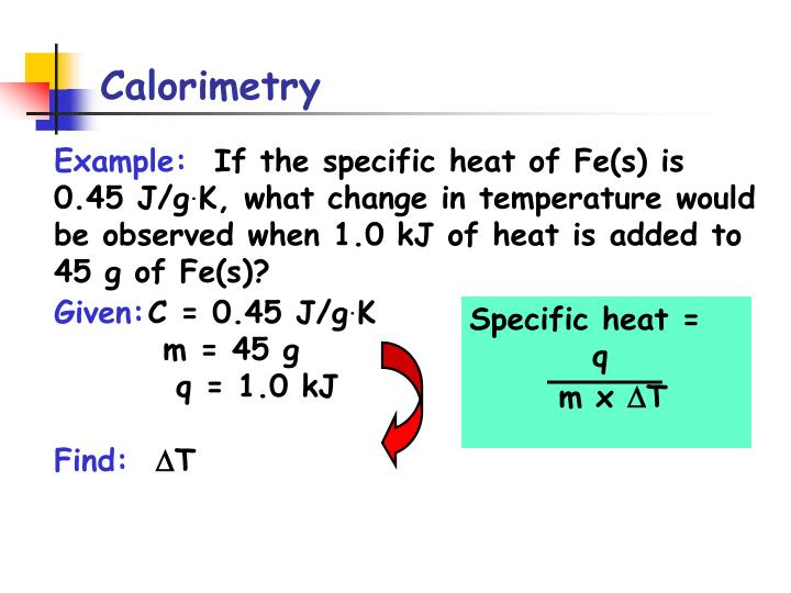 Specific heat = q