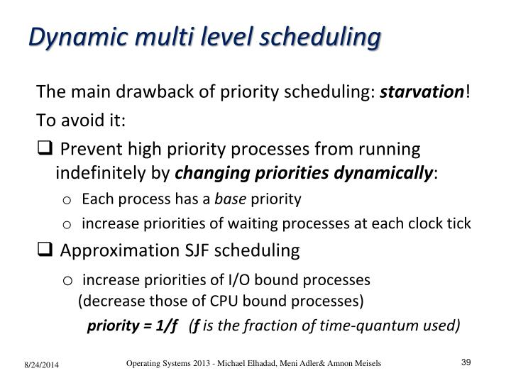 Dynamic multi level scheduling