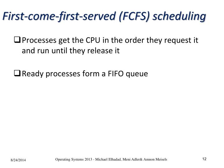 First-come-first-served (FCFS) scheduling