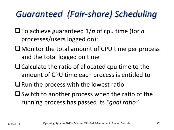 Guaranteed  (Fair-share) Scheduling