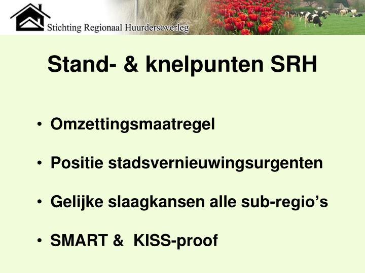 Stand- & knelpunten SRH