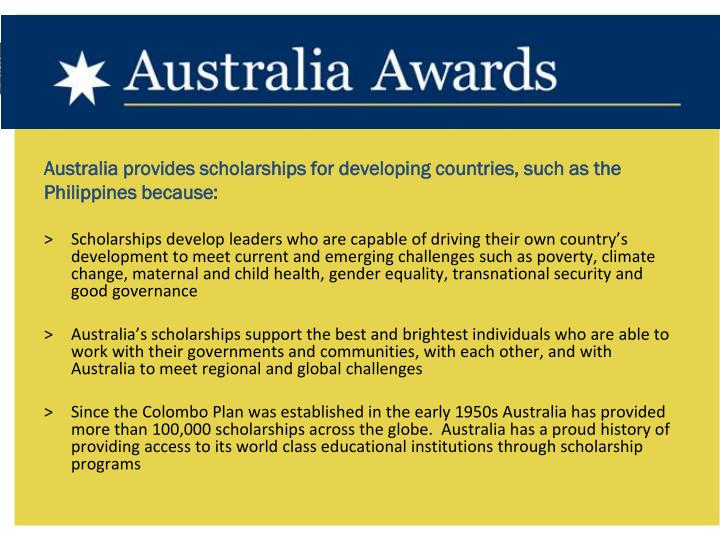 Australia provides scholarships for developing countries, such as the