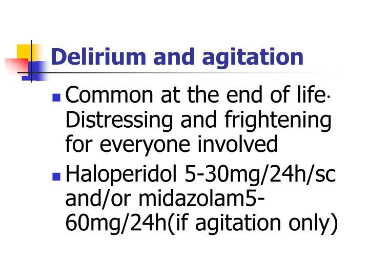 Delirium and agitation