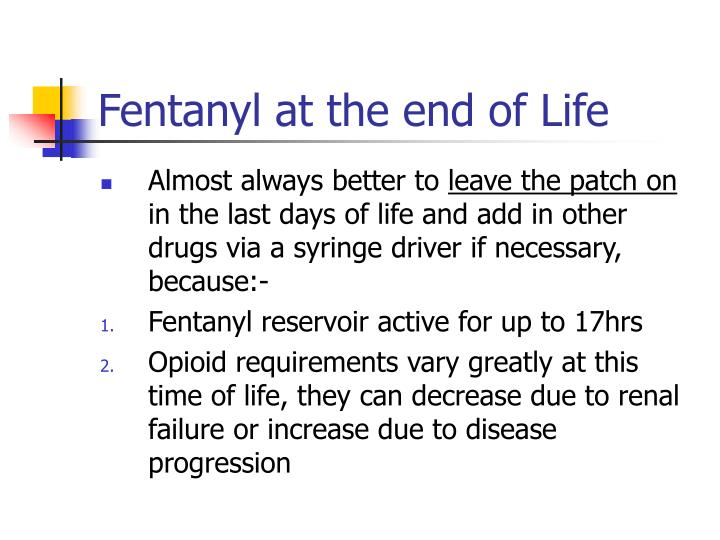 Fentanyl at the end of Life