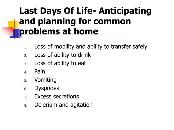 Last Days Of Life- Anticipating and planning for common problems at home