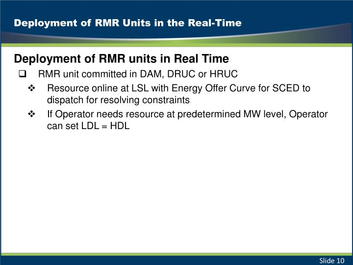 Deployment of RMR Units in the Real-Time