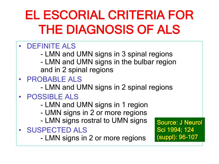 EL ESCORIAL CRITERIA FOR THE DIAGNOSIS OF ALS