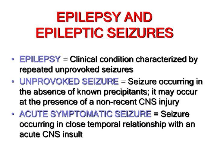 EPILEPSY AND EPILEPTIC SEIZURES