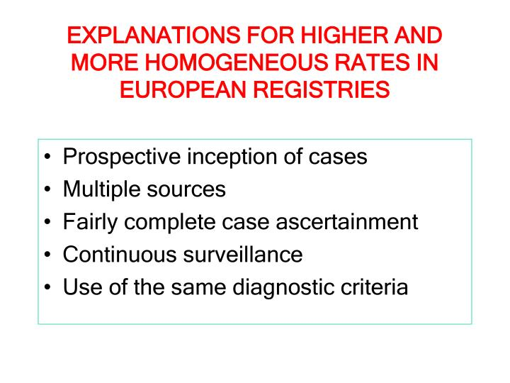 EXPLANATIONS FOR HIGHER AND MORE HOMOGENEOUS RATES IN EUROPEAN REGISTRIES
