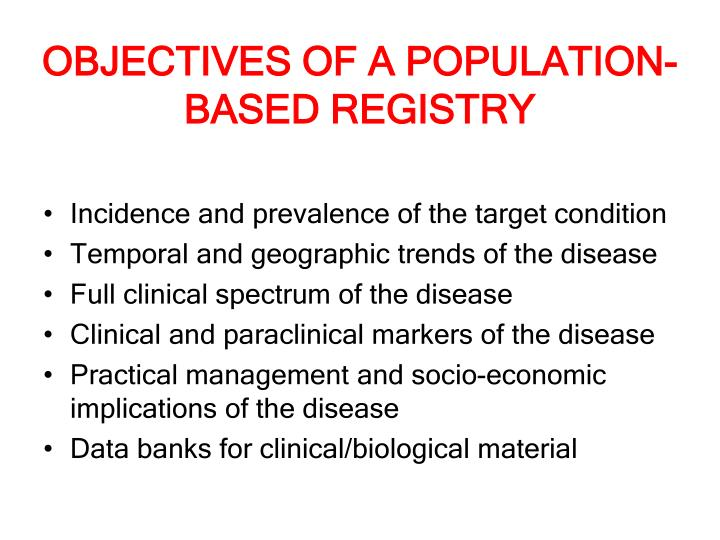 OBJECTIVES OF A POPULATION-BASED REGISTRY