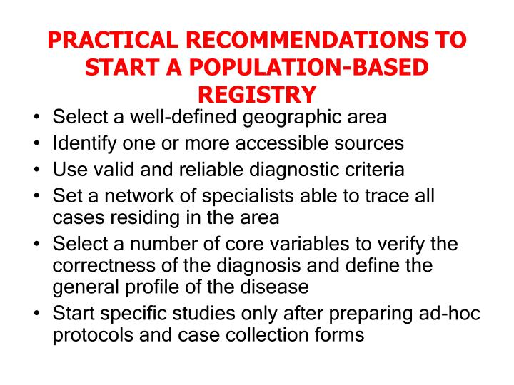 PRACTICAL RECOMMENDATIONS TO START A POPULATION-BASED REGISTRY