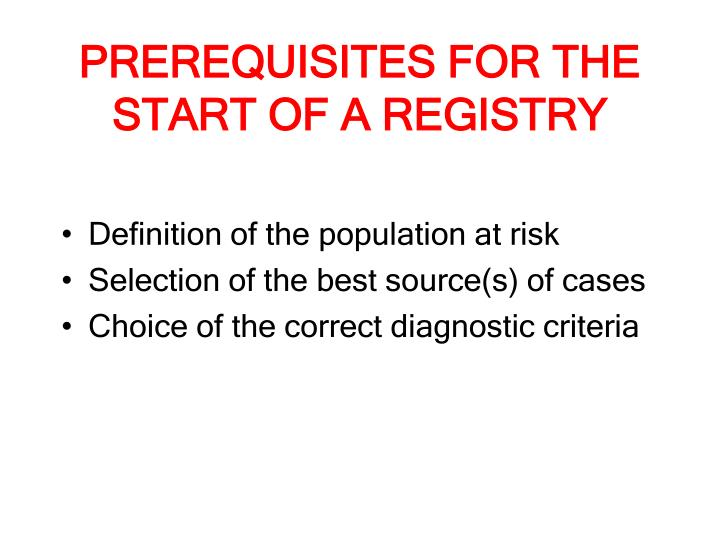 PREREQUISITES FOR THE START OF A REGISTRY