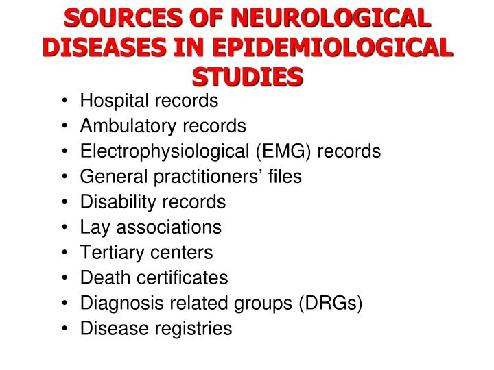SOURCES OF NEUROLOGICAL DISEASES IN EPIDEMIOLOGICAL STUDIES