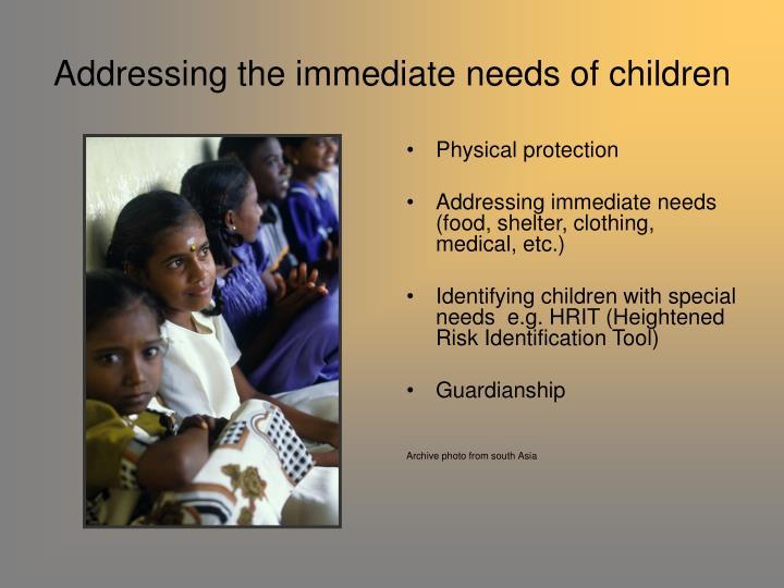 Addressing the immediate needs of children