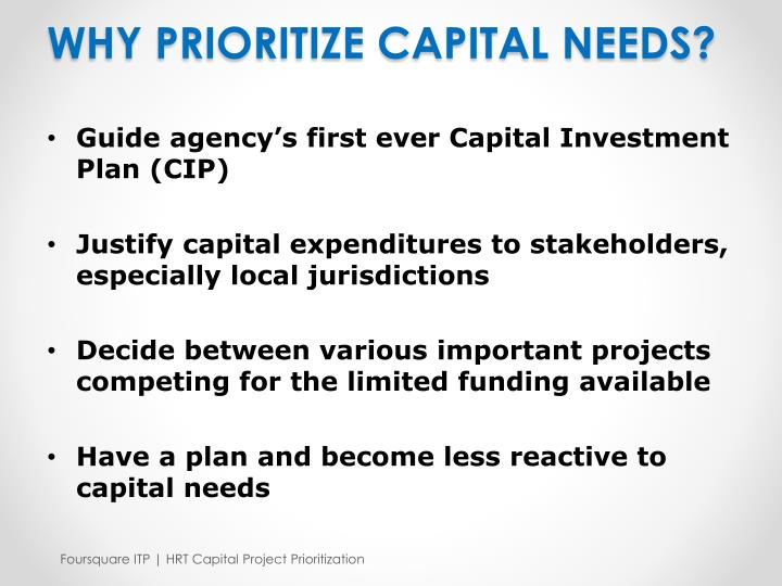 WHY PRIORITIZE CAPITAL NEEDS?