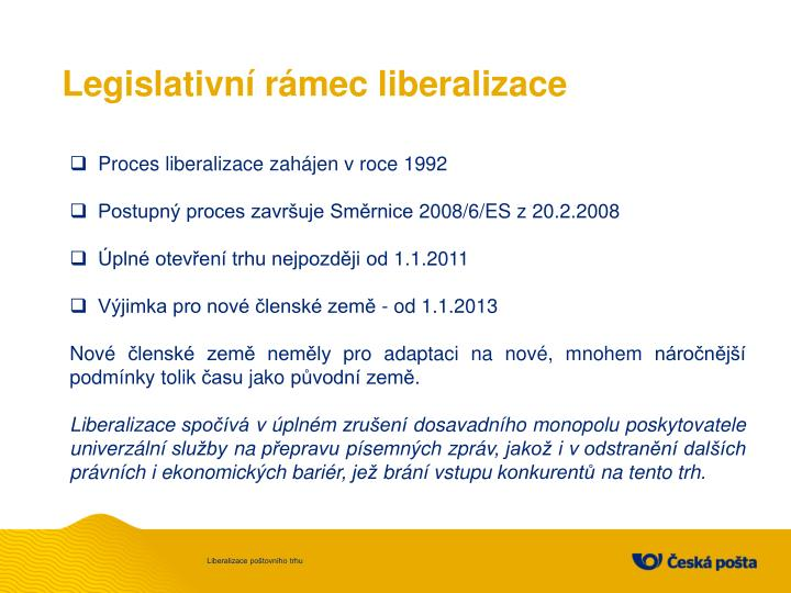 Legislativní rámec liberalizace