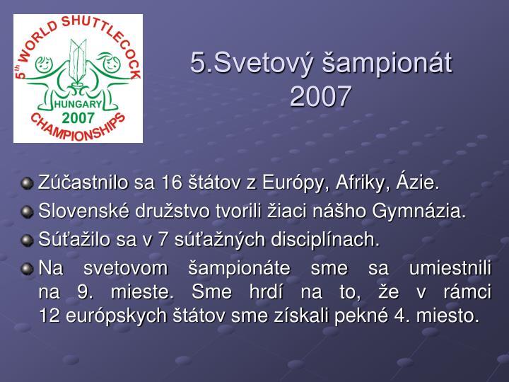5.Svetový šampionát 2007