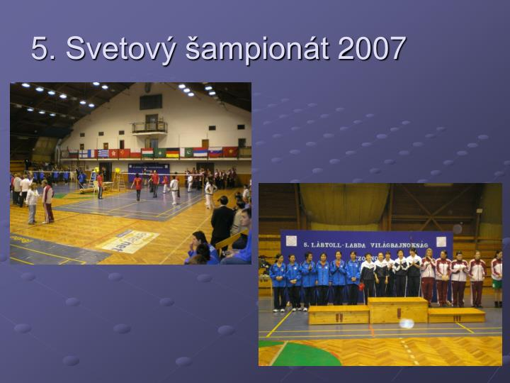 5. Svetový šampionát 2007