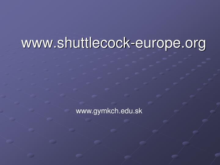 www.shuttlecock-europe.org