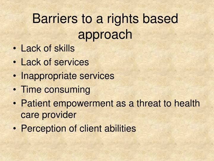 Barriers to a rights based approach