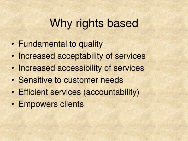 Why rights based