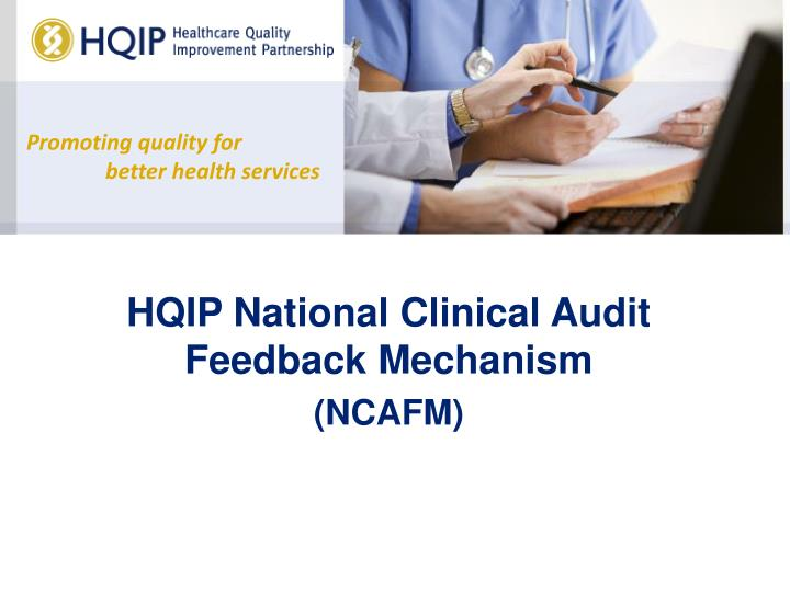 Hqip national clinical audit feedback mechanism ncafm