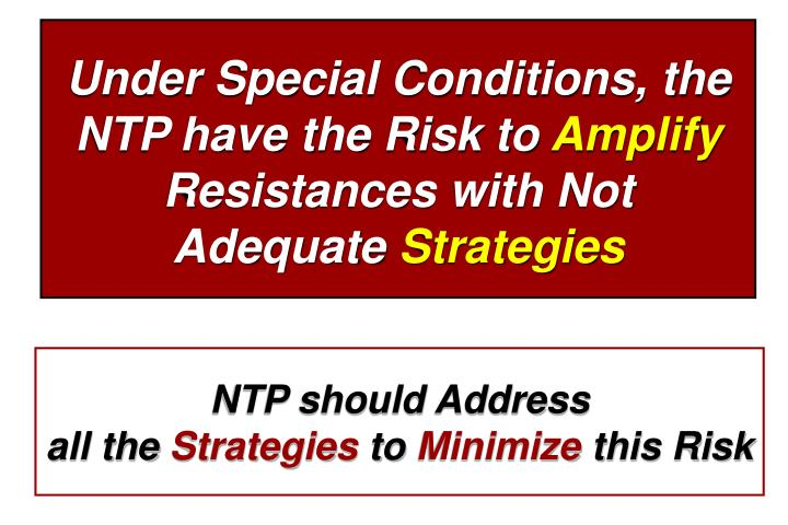 Under Special Conditions, the NTP have the Risk to