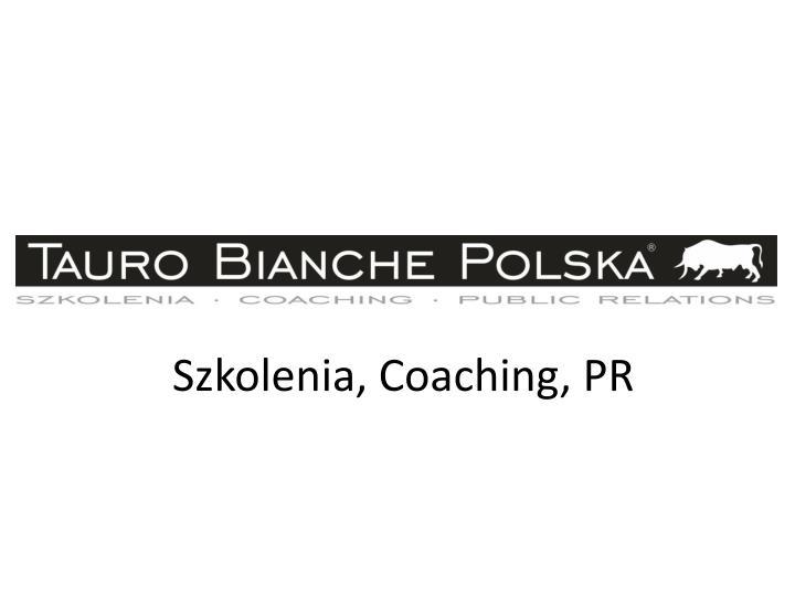 Szkolenia, Coaching, PR