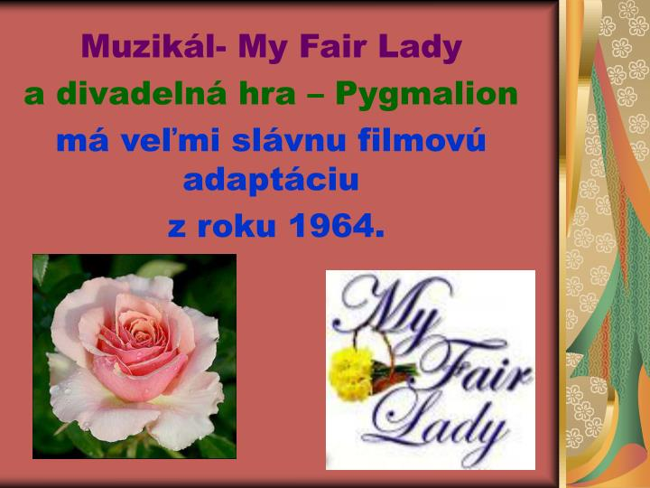 Muzikál- My Fair Lady
