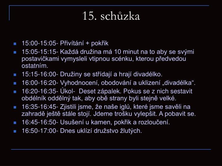 15. schůzka