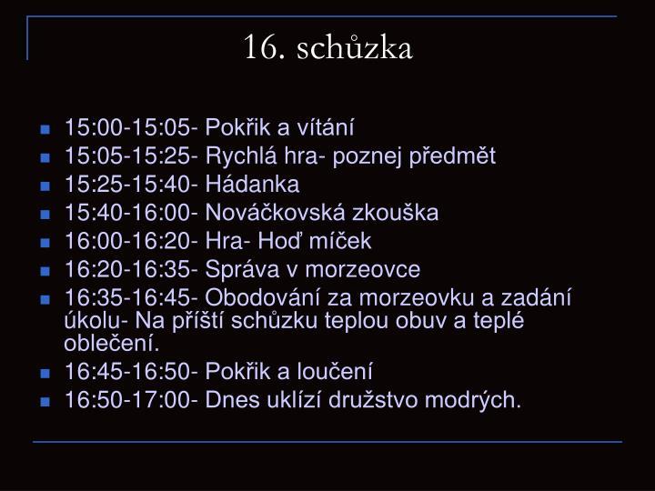 16. schůzka
