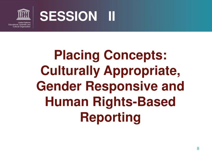 Placing Concepts:  Culturally Appropriate, Gender Responsive and Human Rights-Based Reporting