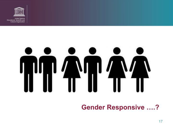 Gender Responsive ….?