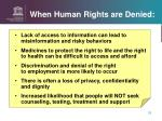 when human rights are denied