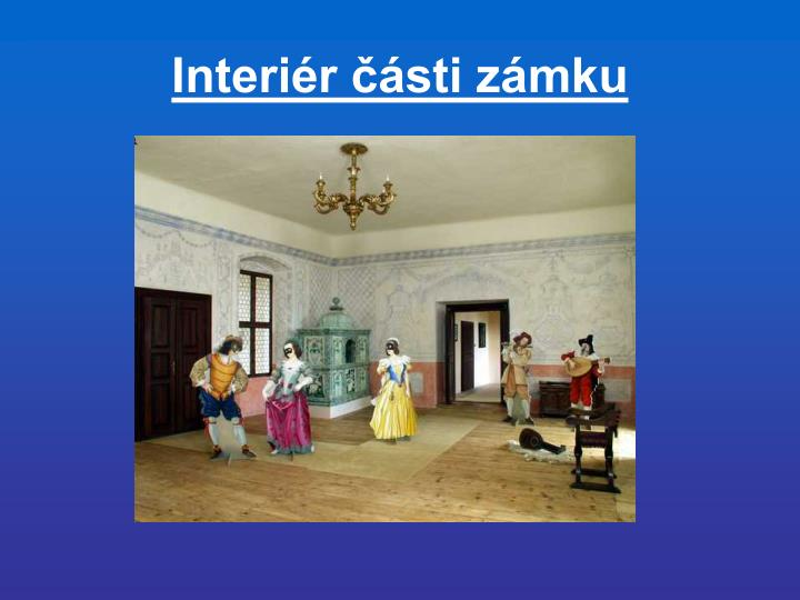 Interiér části zámku