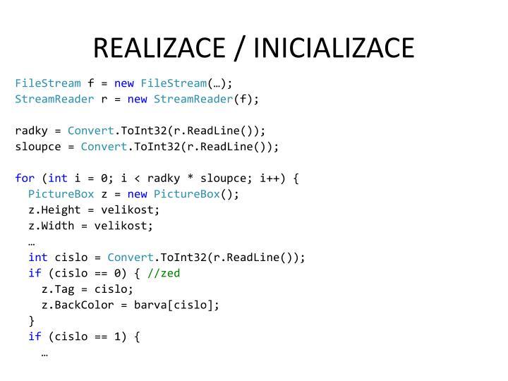 REALIZACE / INICIALIZACE