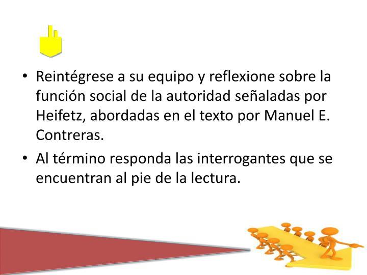 Reintégrese a su equipo y reflexione sobre la función social de la autoridad señaladas por