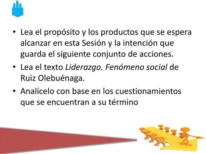 Lea el propósito y los productos que se espera alcanzar en esta Sesión y la intención que guarda el siguiente conjunto de acciones