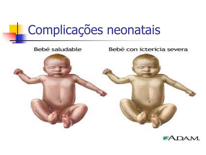 Complicações neonatais