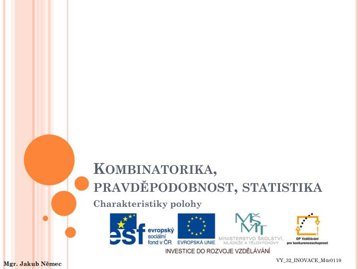 Kombinatorika, pravdpodobnost, statistika