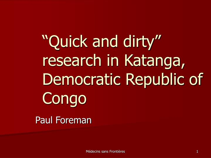 Quick and dirty research in katanga democratic republic of congo