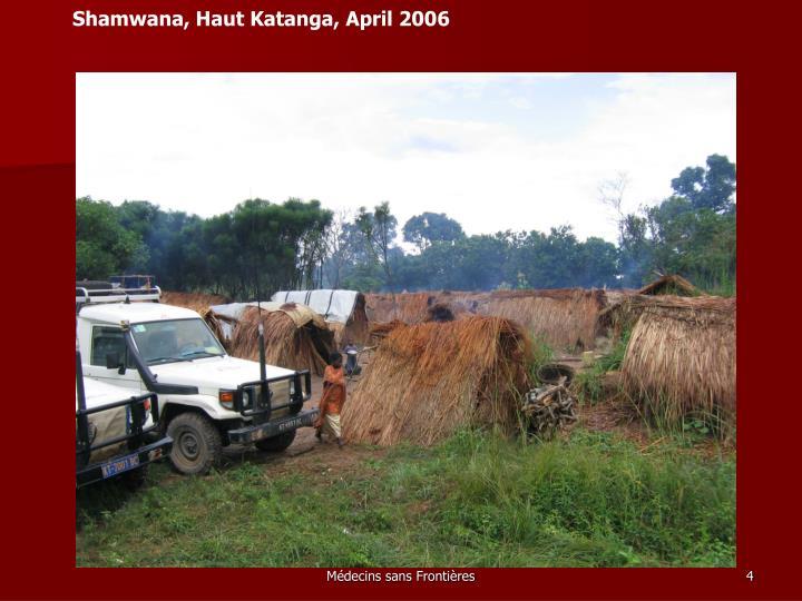 Shamwana, Haut Katanga, April 2006