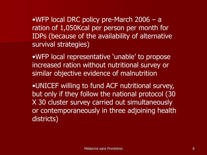 WFP local DRC policy pre-March 2006 – a ration of 1,050Kcal per person per month for IDPs (because of the availability of alternative survival strategies)