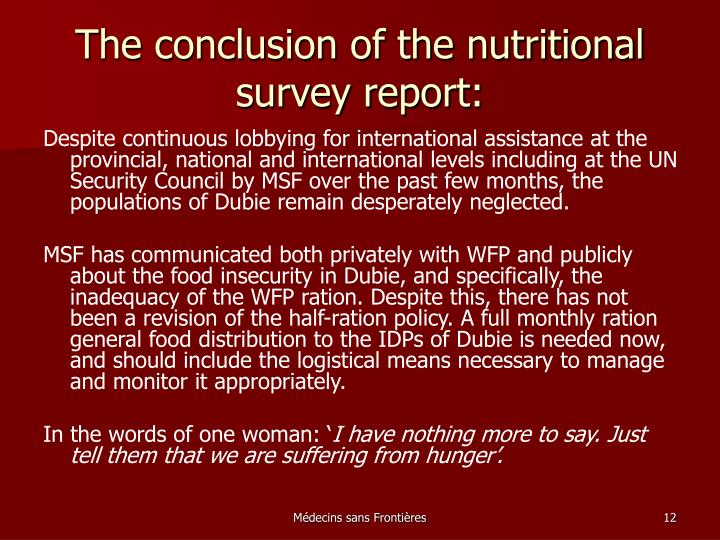The conclusion of the nutritional survey report:
