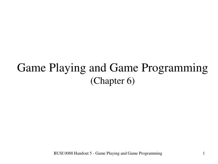 Game Playing and Game Programming