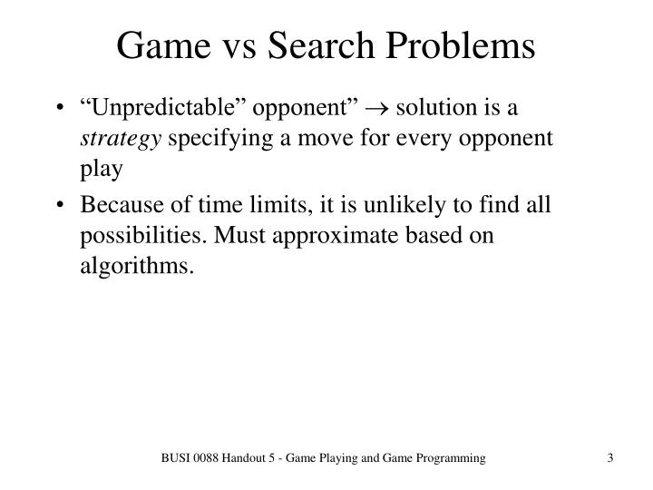 Game vs Search Problems