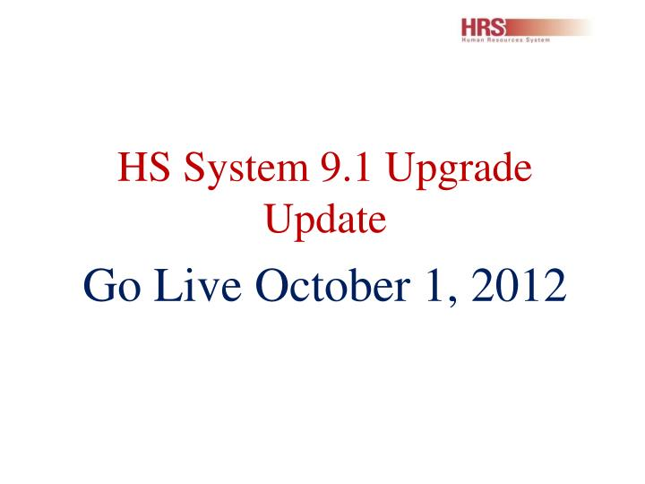 HS System 9.1 Upgrade Update