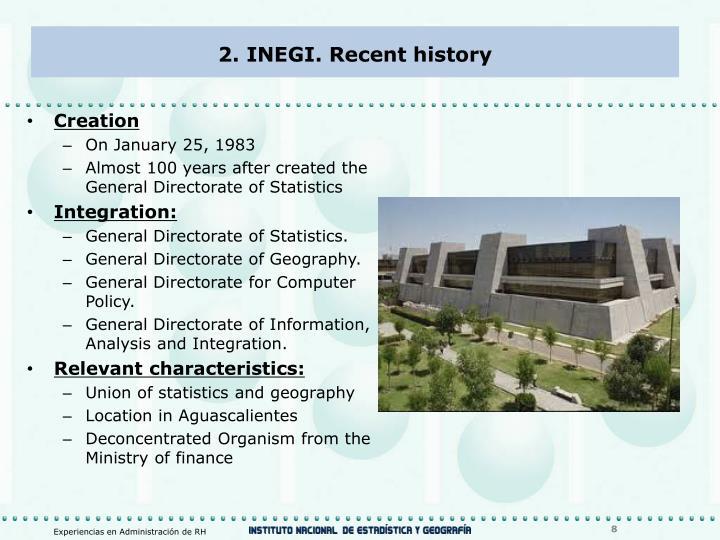 2. INEGI. Recent history