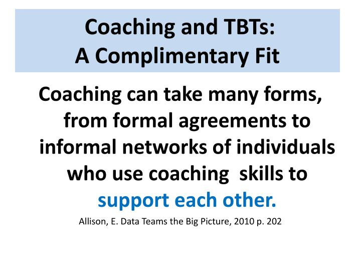 Coaching and TBTs: